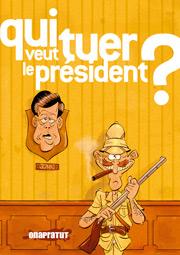 Qui veut tuer le président ?