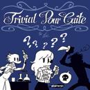 Trivial pour cuite